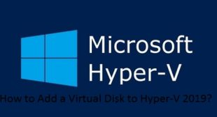 How to Add a Virtual Disk to Hyper-V 2019?