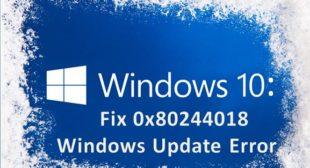 Windows 10: Fix 0x80244018 Windows Update Error