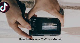 How to Reverse TikTok Videos? – McAfee.com/Activate