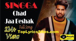 Chad Jaa Beshak Lyrics – Singga – TopLyricsSite.com