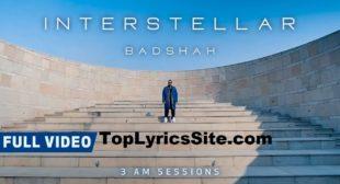 Interstellar Lyrics – Badshah | 3:00 AM Sessions – TopLyricsSite.com