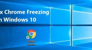 How to Fix Chrome Freezing Issue on Windows 10?