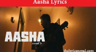 Sushant KC – Aasha (Lyrics) – The Lyrics Nepal