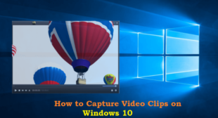 How to Capture Video Clips on Windows 10