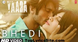 Bhedi Lyrics – Yaara   Ankit Tiwari – TopLyricsSite.com