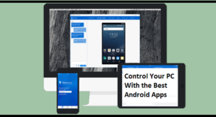 Control Your PC With the Best Android Apps