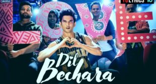 Dil Bechara Lyrics – A R Rehman | Dil Bechara | Sushant Singh Rajput