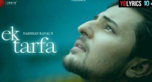 Ek Tarfa Lyrics – Darshan Raval | Romantic Song 2020