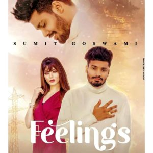 Feelings Lyrics – Sumit Goswami | Lyricsmin.com