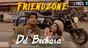 Friendzone Lyrics – A R Rahman | Dil Bechara | Sushant Singh Rajput