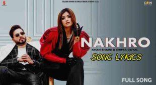 NAKHRO LYRICS – Khan Bhaini x Shipra Goyal   Lyrics Lover