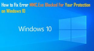 How to Fix Error MMC.Exe Blocked For Your Protection on Windows 10 – Worth Antivirus