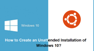 How to Create an Unattended Installation of Windows 10?