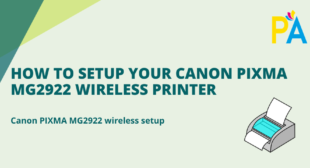 How to Setup Your Canon PIXMA MG2922 Wireless Printer