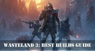 Wasteland 3: Best Builds Guide
