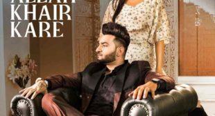 Allah Khair Kare Lyrics – Saajz | Himanshi Khurana – TopLyricsSite.com