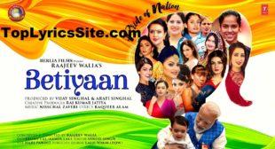 Betiyaan Pride Of Nation Lyrics – Shreya Ghoshal – TopLyricsSite.com