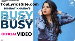 Busy Busy Lyrics – Nimrat Khaira – TopLyricsSite.com
