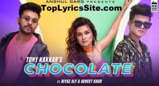 Chocolate Lyrics – Tony Kakkar , Riyaz Aly – TopLyricsSite.com
