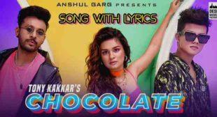 Chocolate Lyrics – Tony Kakkar   Riyaz Aly & Avneet Kaur – Alllyricslover