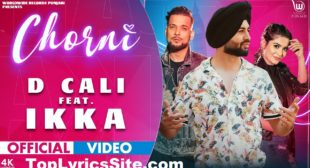 Chorni Lyrics – D Cali | Ikka ,Teena Chhetri – TopLyricsSite.com