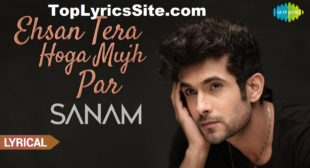 Ehsan Tera Hoga Lyrics – Sanam – TopLyricsSite.com