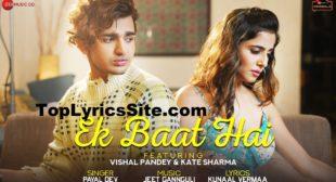 Ek Baat Hai Lyrics – Payal Dev – TopLyricsSite.com