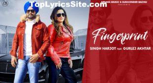Fingerprint Lyrics – Singh Harjot x Gurlej Akhtar – TopLyricsSite.com