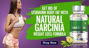 Prefer Garcinia Cambogia To Achieve Weight Loss Goals
