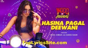 Hasina Pagal Deewani Lyrics – Indoo Ki Jawani – TopLyricsSite.com