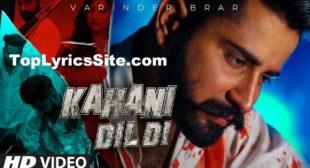 Kahani Dil Di Lyrics – Varinder Brar – TopLyricsSite.com