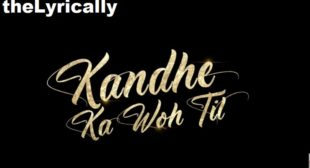 Kandhe Ka Woh Til – Sachet Tandon Lyrics