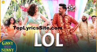 LOL Lyrics – Ginny Weds Sunny – TopLyricsSite.com