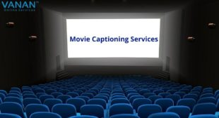 Movie Captioning Services | 100+ Languages | Vanan Services
