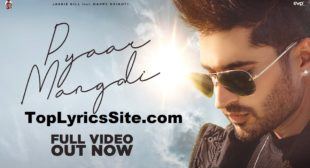 Pyaar Mangdi Lyrics – Jassi Gill – TopLyricsSite.com