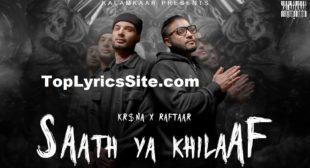 Saath Ya Khilaaf Lyrics – Raftaar x Kr$na – TopLyricsSite.com