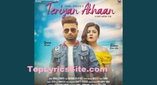 Teriyan Akhaan Lyrics – Rahul Grover | Shehnaz Gill – TopLyricsSite.com