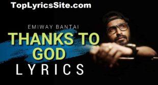 Thanks To God Lyrics – Emiway Bantai – TopLyricsSite.com