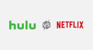 Hulu vs. Netflix: Which Streaming Service Should You Buy
