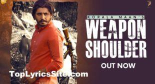 Weapon Shoulder Lyrics – Korala Maan – TopLyricsSite.com