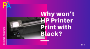 Why won't HP Printer Print with Black