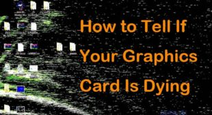 Faulty Graphics Card Indications and How to Fix Them