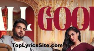 All Good Lyrics – Khan Bhaini – TopLyricsSite.com