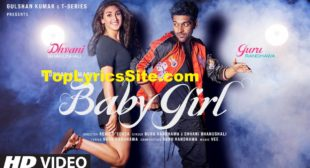 Baby Girl Lyrics – Guru Randhawa x Dhvani Bhaushali – TopLyricsSite.com