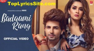 Badaami Rang Lyrics – Nikk – TopLyricsSite.com