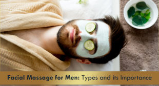 Facial Massage for Men: Types and its Importance