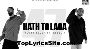 Haath Toh Laga Lyrics – Fotty Seven x Rebel 7 – TopLyricsSite.com