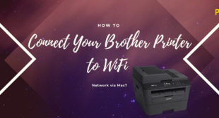 Connect Your Brother Printer to WiFi Network via Mac
