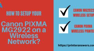 How do I Setup Canon PIXMA MG2922 on a Wireless Network