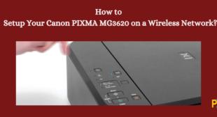 Setup Canon PIXMA MG3620 on a Wireless Network